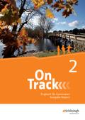 On Track, Ausgabe Bayern: Schülerband; Bd.2