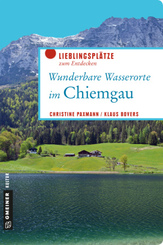 Wunderbare Wasserorte im Chiemgau