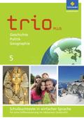 Trio plus - Geschichte / Politik / Geographie für Mittelschulen in Bayern, Ausgabe 2017: 5. Schuljahr, Schulbuchtexte in einfacher Sprache