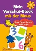 Mein Vorschul-Block mit der Maus - Erste Zahlen, Farben und Formen