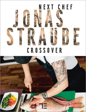 Next Chef Jonas Straube Crossover