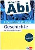 Sicher im Abi Oberstufen-Wissen Geschichte: 19. Jahrhundert bis 1933