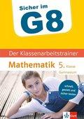 Sicher im G8 - Der Klassenarbeitstrainer Mathematik 5. Klasse Gymnasium