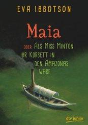 Maia , oder Als Miss Minton ihr Korsett in den Amazonas warf