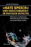 """""""Hate Speech"""" und Verletzbarkeit im digitalen Zeitalter"""