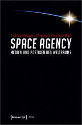 Space Agency - Medien und Poetiken des Weltraums