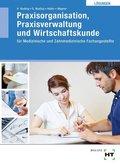 Lösungen Praxisorganisation Praxisverwaltung und Wirtschaftskunde für Medizinische und Zahnmedizinische Fachangestellte