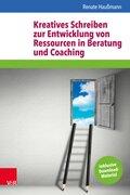Kreatives Schreiben zur Entwicklung von Ressourcen in Beratung und Coaching