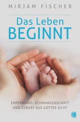 Das Leben beginnt
