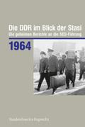 Die DDR im Blick der Stasi: 1964; .Jahr 1964