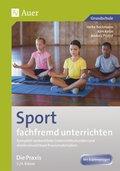 Sport fachfremd unterrichten - Die Praxis 3./4. Klasse