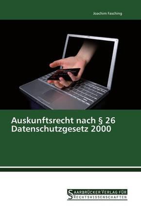 Auskunftsrecht nach 26 Datenschutzgesetz 2000