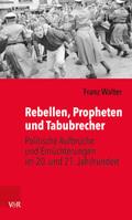 Rebellen, Propheten und Tabubrecher
