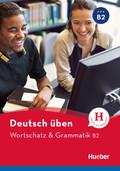 Deutsch Wortschatz & Grammatik B2