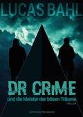 Dr Crime und die Meister der bösen Träume