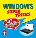 Windows Supertricks - 333 Features, Shortcuts und versteckte Funktionen, die Zeit sparen