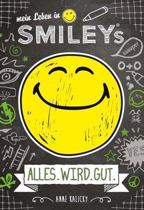 Mein Leben in Smileys - ALLES.WIRD.GUT