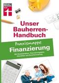 Unser Bauherren-Handbuch: Praxismappe Finanzierung