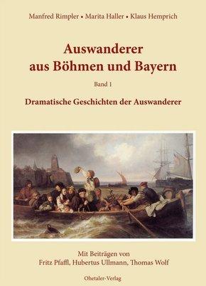 Auswanderer aus Böhmen und Bayern - Bd.1