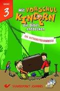 Mit Vorschulkindern die Bibel entdecken: Schwerpunkt Johannes, m. CD-ROM (Neuausgabe); Bd.3