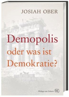 Demopolis oder was ist Demokratie?