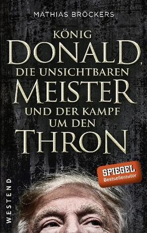König Donald, die unsichtbaren Meister und der Kampf um den Thron