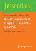 Qualitätsmanagement in agilen IT-Projekten - quo vadis?