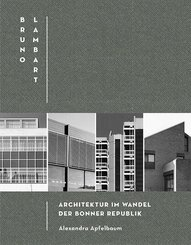 Bruno Lambart / Architektur im Wandel der Bonner Republik