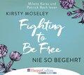 Fighting to Be Free - Nie so begehrt, 6 Audio-CDs