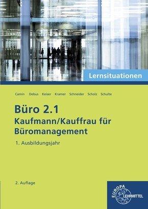 Büro 2.1 - Kaufmann/Kauffrau für Büromanagement: 1. Ausbildungsjahr, Lernsituationen