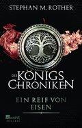 Die Königs-Chroniken - Ein Reif von Eisen