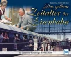 Das goldene Zeitalter der Eisenbahn
