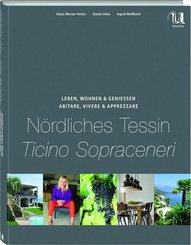Leben, Wohnen & Genießen - Nördliches Tessin - Abitare, Vivere & Apprezzare - Ticino Sopraceneri
