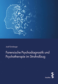 Forensische Psychodiagnostik und Psychotherapie im Strafvollzug