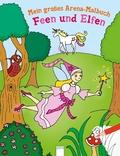 Mein großes Arena Malbuch. Feen und Elfen