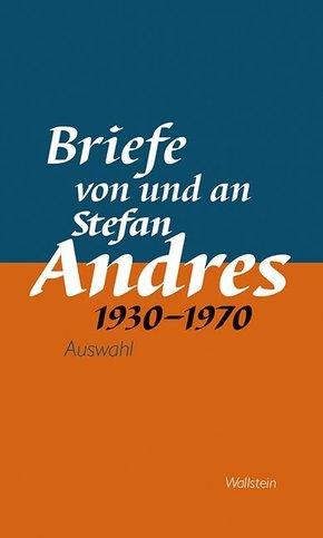 Briefe von und an Stefan Andres 1930 - 1970