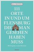 111 Orte in und um Flensburg, die man gesehen haben muss