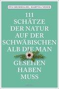 111 Schätze der Natur auf der Schwäbischen Alb, die man gesehen haben muss