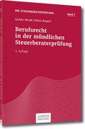 Die Steuerberaterprüfung: Berufsrecht in der mündlichen Steuerberaterprüfung; Bd.7