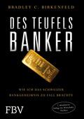 Des Teufels Banker - Wie ich das Schweizer Bankgeheimnis zu Fall brachte