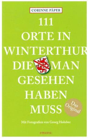 111 Orte in Winterthur, die man gesehen haben muss