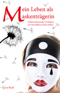 Mein Leben als Maskenträgerin