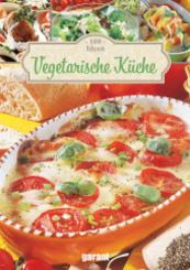 100 Ideen Vegetarische Küche; Volumen I/Fasc. 1