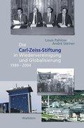Die Carl Zeiss Stiftung in Wiedervereinigung und Globalisierung 1989-2004