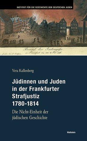 Jüdinnen und Juden in der Frankfurter Strafjustiz 1780-1814