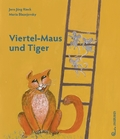 Viertel-Maus und Tiger