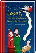 Josef, wir brauchen ein Neues Testament!