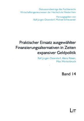 Praktischer Einsatz ausgewählter Finanzierungsalternativen in Zeiten expansiver Geldpolitik