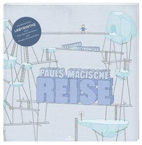 Pauls magische Reise - Wunderschöne Labyrinthe zum Sich-darin-Verlieren und Wieder-Zurückfinden