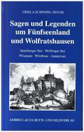 Sagen und Legenden um Fünfseenland und Wolfratshausen